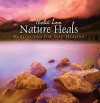 Nature Heals: Meditations for Self-Healing - Ilchi Lee