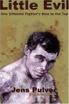 Little Evil: One Ultimate Fighter's Rise to the Top - Erich Krauss, Jens Pulver