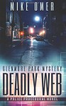 Deadly Web: A Police Procedural Novel (Glenmore Park Mystery Series) (Volume 2) - Mike Omer