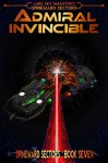 Admiral Invincible (A Spineward Sectors Novel: Book 7) - Luke Sky Wachter, Caleb Wachter, Pacific Crest Publishing