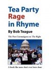Tea Party Rage in Rhyme: The Poet Curmudgeon on the Right - Bob Teague