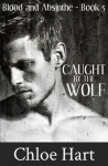 Caught by the Wolf - Chloe Hart