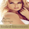Veiled Intentions: Sophie Masterson/Dixon Security Series, Book 3 - Kate Allenton, Tess Irondale, Coastal Escape Publishing LLC