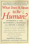 What Does It Mean to Be Human? - Frederick Franck, Janis Roze, Richard Connolly