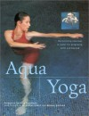 Aqua Yoga: Harmonizing Exercises in Water for Pregnancy, Birth and Beyond - Francoise Barbira Freedman