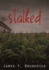 Stalked - James F. Broderick