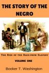 The Story of the Negro - Booker T. Washington