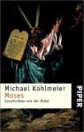 Moses - Michael Köhlmeier