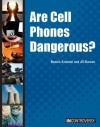 Are Cell Phones Dangerous? - Bonnie Szumski, Jill Karson