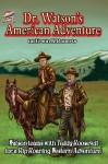 Dr. Watson's American Adventure - Erwin K Roberts, Aaron Smith
