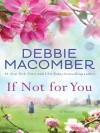 If Not for You: A Novel - Debbie Macomber