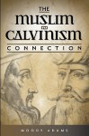 The Muslim-Calvinism Connection - Moody Adams