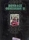 Bondage Obsession Volume 2 - Dementia