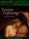 Victorian Frightenings: Volume 1 (Horror Anthology Volume 1) - E.F. Benson, Edith Wharton, Joseph Sheridan Le Fanu, Perceval Landon, William Mudford, Auguste de Villiers de l'Isle-Adam, Bram Stoker