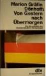 Von Gestern nach Übermorgen. Zur Geschichte der Bundesrepublik Deutschland - Marion Gräfin Dönhoff