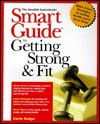 Smart Guide to Getting Strong and Fit - Carole Bodger