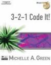 3 2 1 Code It! - Michelle A. Green