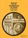 Solos for the Trombone Player With Piano Accompaniment - Songbook