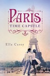 Paris Time Capsule by Ella Carey (26-May-2015) Paperback - Ella Carey