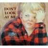 Don't Look at Me: A Child's Book about Feeling Different - Doris Sanford