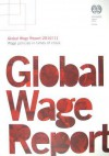 Global Wage Report: Wage Policies in Times of Crisis - International Labor Office