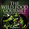 The Wild Food Gourmet: Fresh and savory food from nature - Anne Gardon