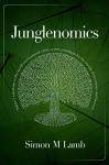 Junglenomics: Nature's Solutions to the World Environment Crisis: a New Paradigm for the 21st Century & Beyond - Simon Lamb