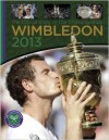 Wimbledon 2013: The Official Story of the Championships - Neil Harman