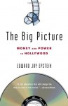 The Big Picture: Money and Power in Hollywood - Edward Jay Epstein