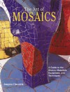 The Art of Mosaics: A Guide to the History, Materials, Equipment and Techniques - Joaquim Chavarria