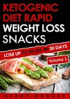 Ketogenic Diet: Rapid Weight Loss Snacks VOLUME 1: Lose Up To 30 Lbs. In 30 Days (Free eBook with Download) - Henry Brooke
