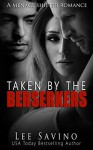 Taken by the Berserkers: A Menage Shifter Romance - Lee Savino, The Brit
