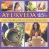 Ayurveda Made Simple: An Easy-To-Follow Guide to the Ancient Indian System of Health and Diet by Body Type, with Over 150 Color Photographs - Sally Morningstar