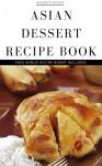 Desserts: Desserts cookbook + 4 FREE RECIPE BOOK (healthy desserts, gluten free desserts, low carb desserts, sugar free desserts, chocolate desserts, desserts done right) - Paul Castle