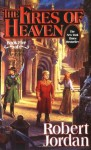 The Fires of Heaven: Book Five of 'The Wheel of Time' - Robert Jordan