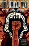The Liminal War: a novel - Ayize Jama-Everett