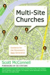 Multi-Site Churches: Guidance for the Movement's Next Generation - Scott McConnell, Ed Stetzer