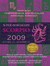 Super Horoscope Scorpio 2009 - Margarete Beim