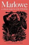Marlowe: A Critical Study - J.B. Steane