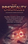 The Immortality Chronicles (The Future Chronicles) - Gareth Foy, Harlow C. Fallon, D.K. Cassidy, E.E. Giorgi, Paul B. Kohler, Drew Avera, Will Swardstrom, Thomas Robins, John Gregory Hancock, D. Robert Pease, Samuel Peralta, Patricia Gilliam, Carol Anne Davis