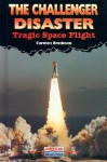 The Challenger Disaster: Tragic Space Flight (American Disasters) - Carmen Bredeson
