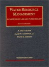 Water Resource Management: A Casebook In Law And Public Policy (University Casebook Series) - A. Dan Tarlock, David H. Getches, James N. Corbridge, Colin A. Turner