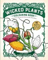 Wicked Plants Colouring Book - Amy Stewart