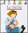 Le Bebe (Mes Premieres Decouvertes) - Daniele Bour, Gallimard Jeunesse