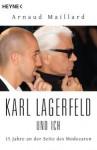 Karl Lagerfeld und ich : 15 Jahre an der Seite des Modezaren - Arnaud Maillard, Ursula Held