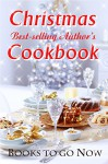 Christmas with Best-Selling Author's Cookbook - Sharon Kleve, Jennifer Conner, Chris Karlsen, Joanne Jaytanie, Angela Ford, Amber Daulton, Dawn Luedecke, Kathie Hayes, Elle Rush