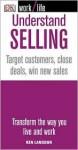 Understanding Selling: Target Customers, Close Deals, Win New Sales - Ken Langdon