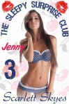 The Sleepy Surprise Club 3: Jenny - Scarlett Skyes