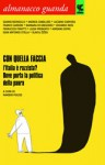 Almanacco Guanda (2011). Con quella faccia. L'Italia è razzista? Dove porta la politica della paura - Ranieri Polese