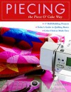 Piecing the Piece O' Cake Way: 15 Skill-Building Projects / 27 Quilts Today's Guide to Quilting Basics Color Choices Made Easy - Becky Goldsmith, Linda Jenkins